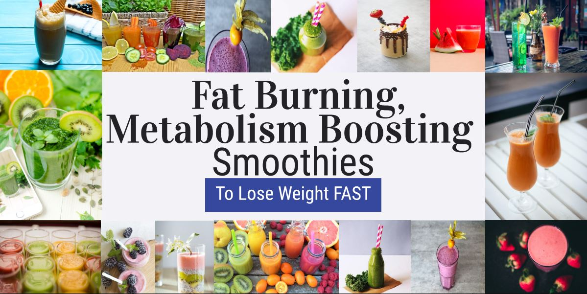 Fat Burning Metabolism Boosting Smoothies to Lose Weight Fast